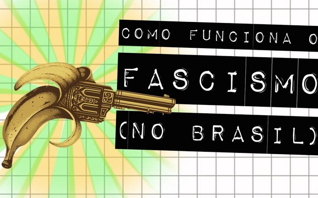 Pilares do fascismo no Brasil (também na esquerda) #meteoro.doc