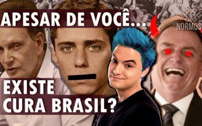 APESAR de VOCÊ: Existe CURA BRASIL? (Como se Organizar?)
