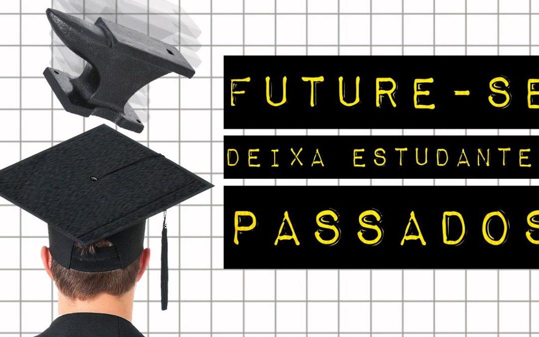 FUTURE-SE DEIXA ESTUDANTES PASSADOS #meteoro.doc