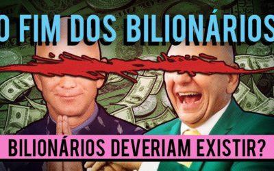 Bilionários ou democracia? ou por que bilionários não deveriam existir?