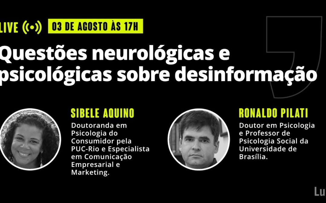 [LIVE] Questões neurológicas e psicológicas sobre desinformação
